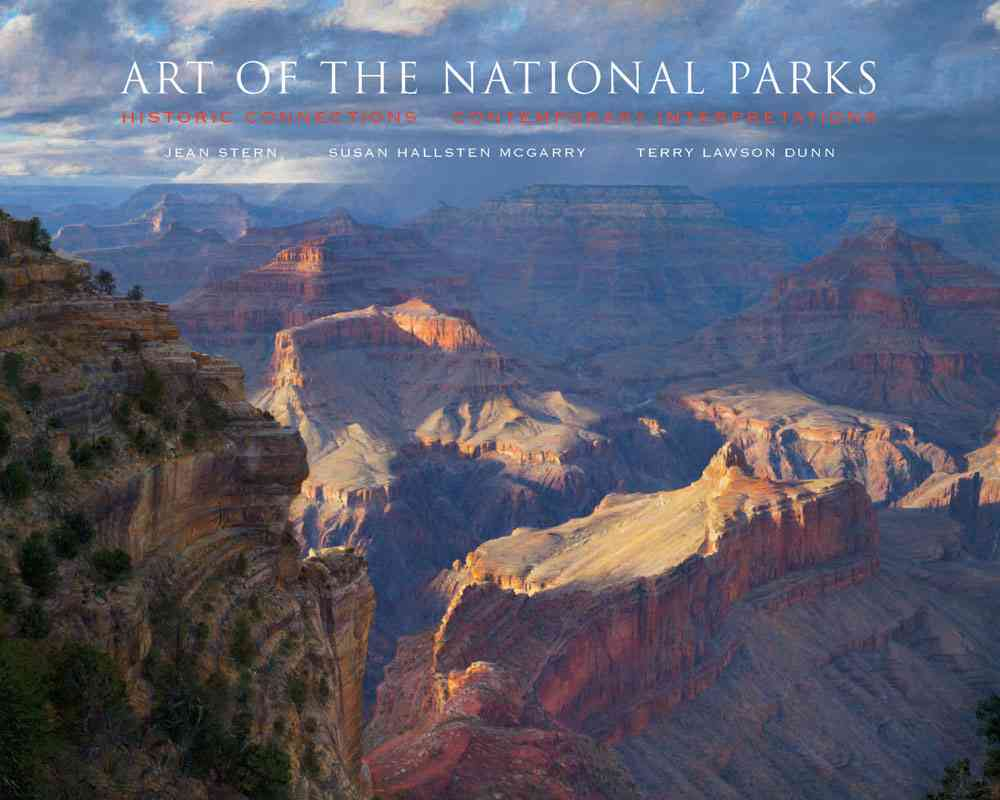 Art of the National Parks By McGarry, Susan Hallsten/ Stern, Jean/ Dunn, Terry Lawson